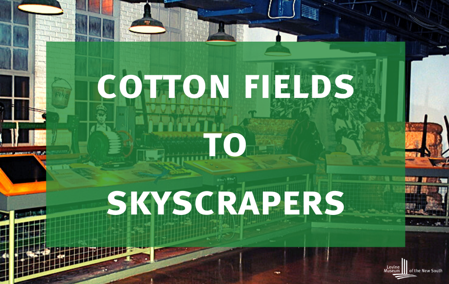 Cotton Fields to Skyscrapers